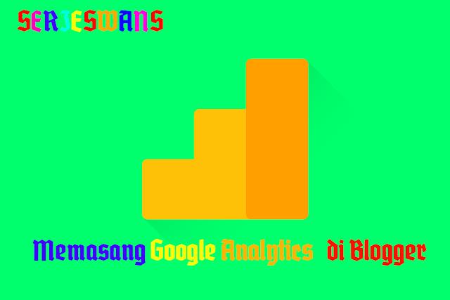 Cara Daftar dan Memasang Google Analytics di Blogger (Blogspot) dengan mudah