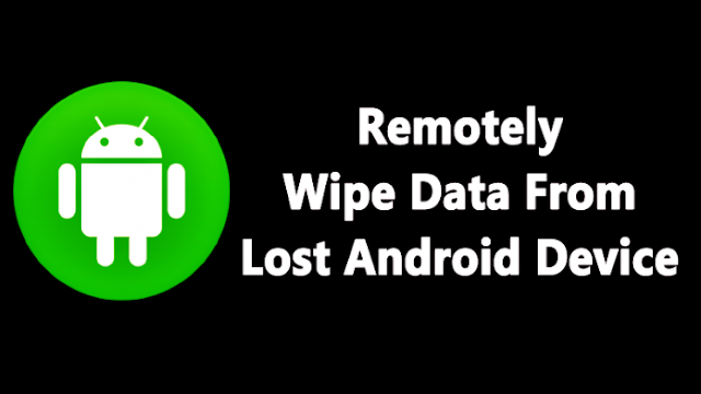 How To Remotely Delete All Data From your Stolen Device