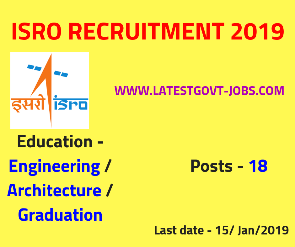ISRO Recruitment 2019 : 18 Engineer Post - Apply Online - B.E / B.Tech / Architecture