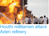 http://sciencythoughts.blogspot.co.uk/2015/06/houthi-militiamen-attack-aden-refinery.html