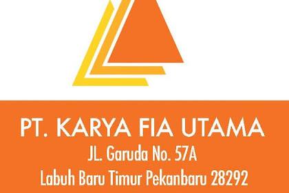 Lowongan Kerja Pekanbaru : PT. Karya FIA Utama April 2017