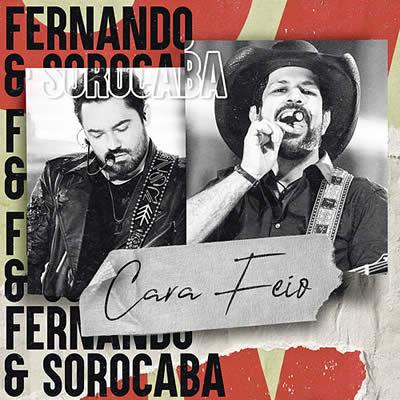 Fernando e Sorocaba - Cara Feio (Ao Vivo)