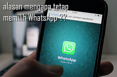 Alasan Tetap Memilih Whatsapp sebagai Aplikasi Messenger