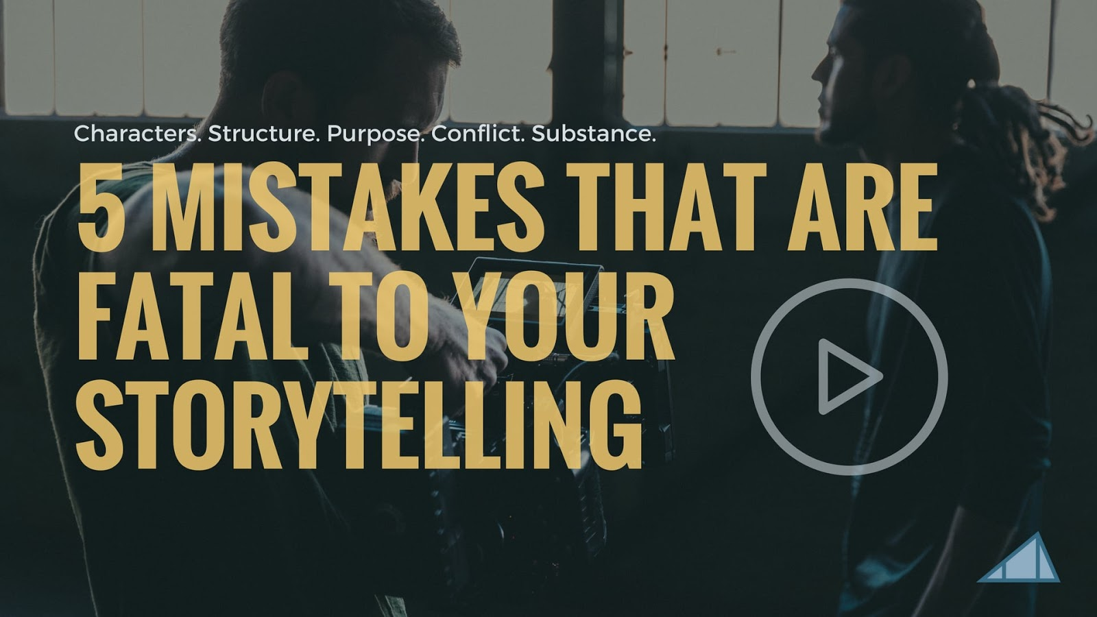 5 Mistakes That Are Fatal To The Storyteller