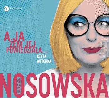 Katarzyna Nosowska- A ja żem jej powiedziała (audiobook; recenzja)