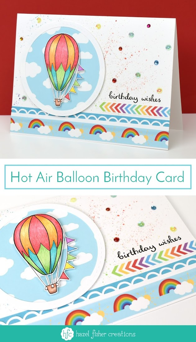 Hot Air Balloon birthday card - find out how to make this card by Hazel Fisher Creations