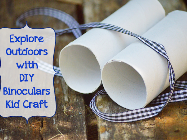 Explore Outdoors with a DIY Binoculars Kid Craft