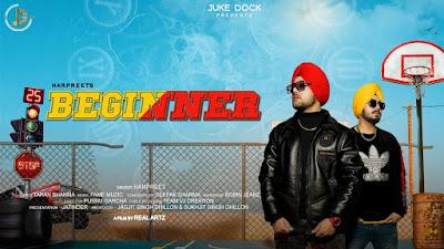 Presenting Beginner lyrics penned by Taran Bhamra. New Punjabi song Beginner sung by Harpreet & music given by Fame Muzic.