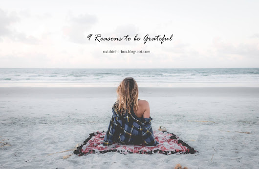 9 Reasons To Be Grateful