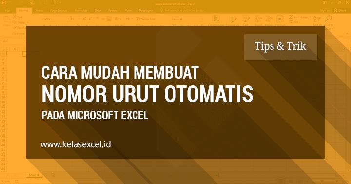 """4 Cara Mudah Membuat Nomor Urut """"Otomatis"""" Dengan Microsoft Excel"""
