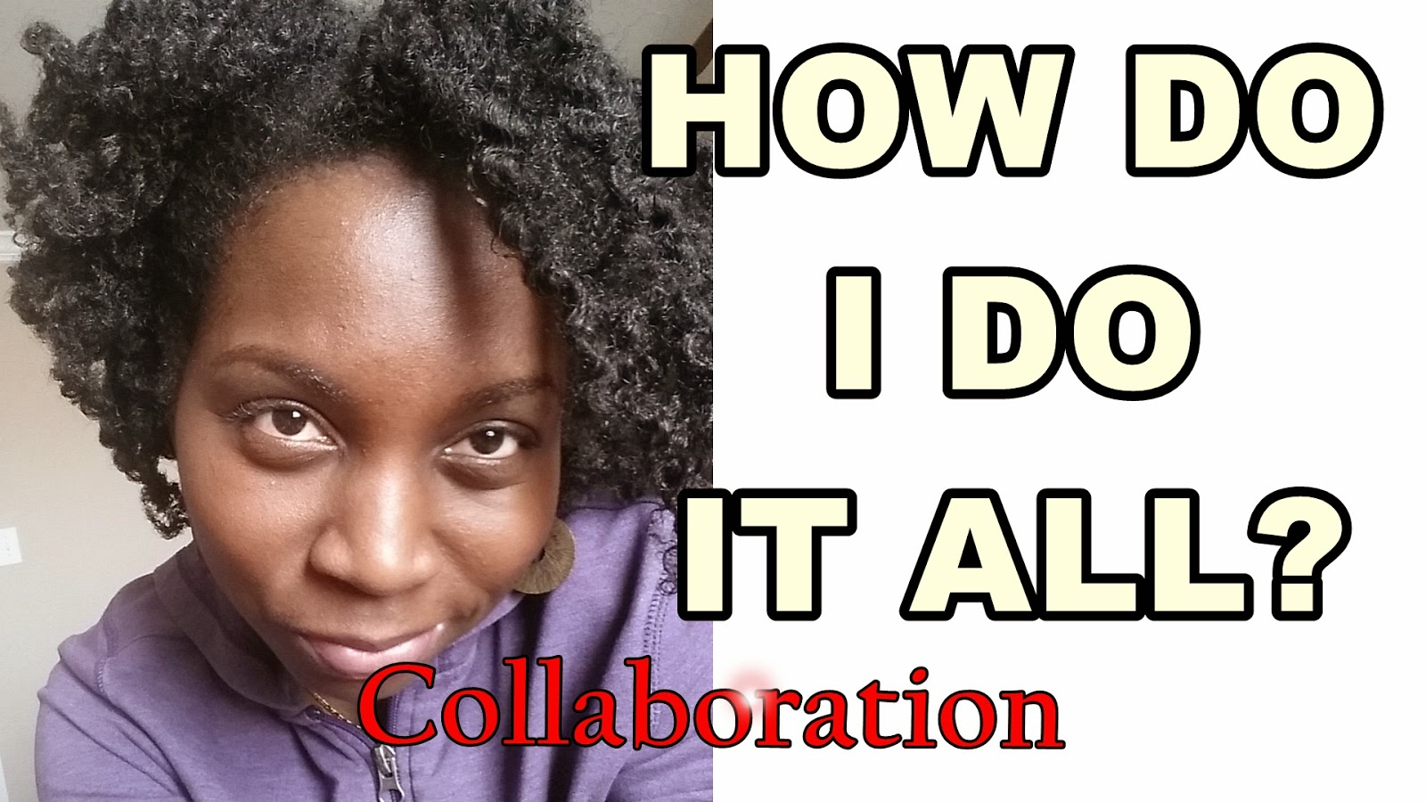 How Do I Do It All Collaboration