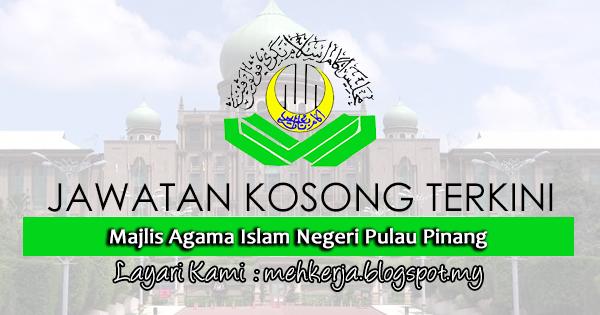 Jawatan Kosong di Majlis Agama Islam Negeri Pulau Pinang mehkerja.blogspot.com