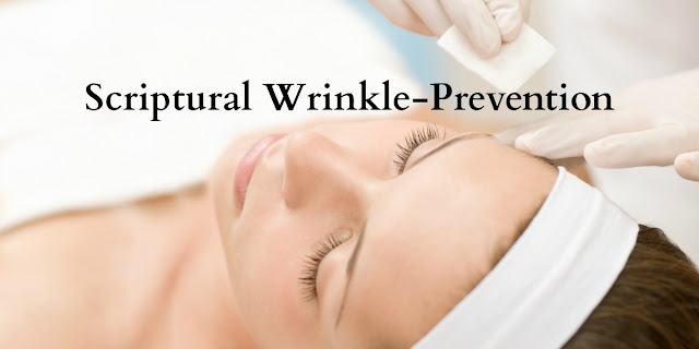 "Natural ""Wrinkle Prevention"" - Philippians 4:8-9"
