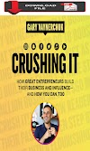[PDF Download 2019] Crushing It!: How Great Entrepreneurs Build Their Business and Influence-and How You Can, Too