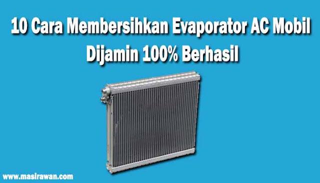 10 Cara Membersihkan Evaporator AC Mobil Dijamin 100% Berhasil