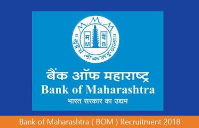 Bank of Maharashtra ( BOM ) Recruitment 2018
