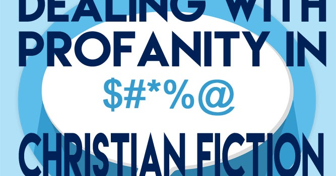 Dealing With Profanity In Christian Fiction Novel Rocket