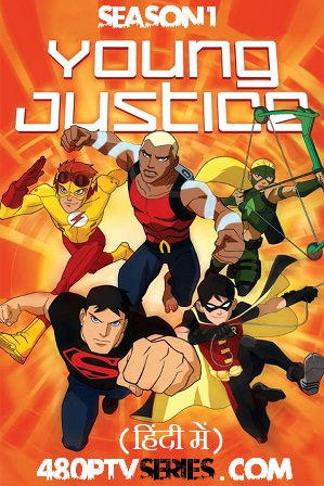 Watch Online Free Hindi Dubbed TV Series Young Justice Season 1 Full Hindi Dubbed Download 480p