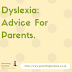 Dyslexia: Advice For Parents.