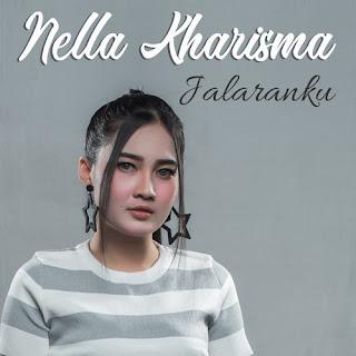 Lirik Lagu Nella Kharisma - Jalaranku - Terbaru