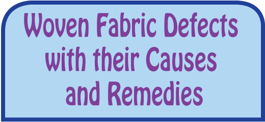 Fabric Defects with their Causes and Remedie