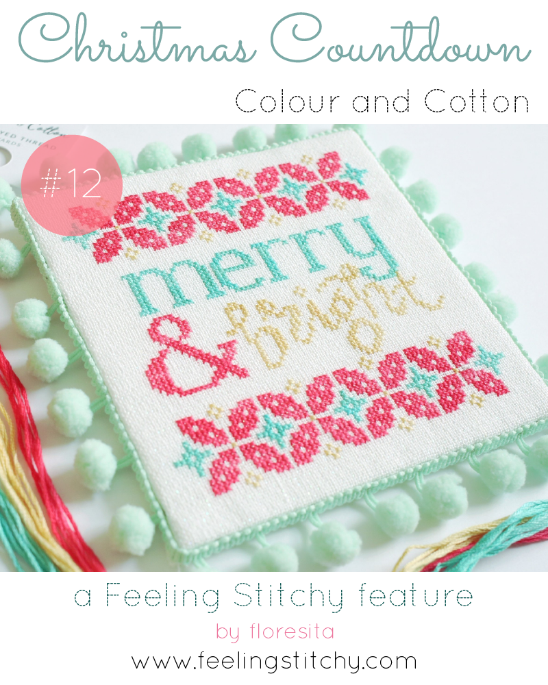 Christmas Countdown 12 - Colour and Cotton Kit designed by Homestitchness, featured on Feeling Stitchy by floresita