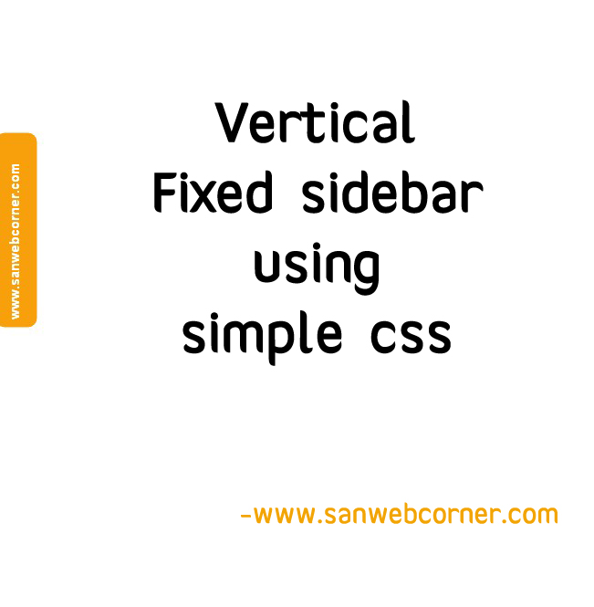 How to Create Vertical Fixed sidebar using pure css for