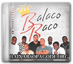 Balacobaco - CD Tá Pensando Que Eu Tô de Bobeira (2011)