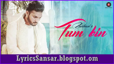 Tum Bin – Zeeshan