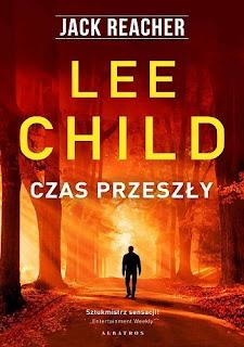 Czas przeszły - Lee Child - recenzja
