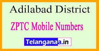 ZPTC Member Mobile Numbers Adilabad District in Telangana State