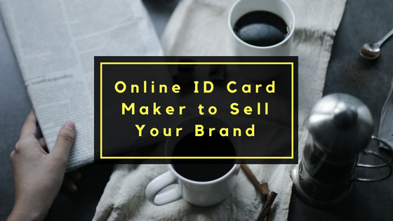 how to use a good online id card maker to sell your brand wazzup