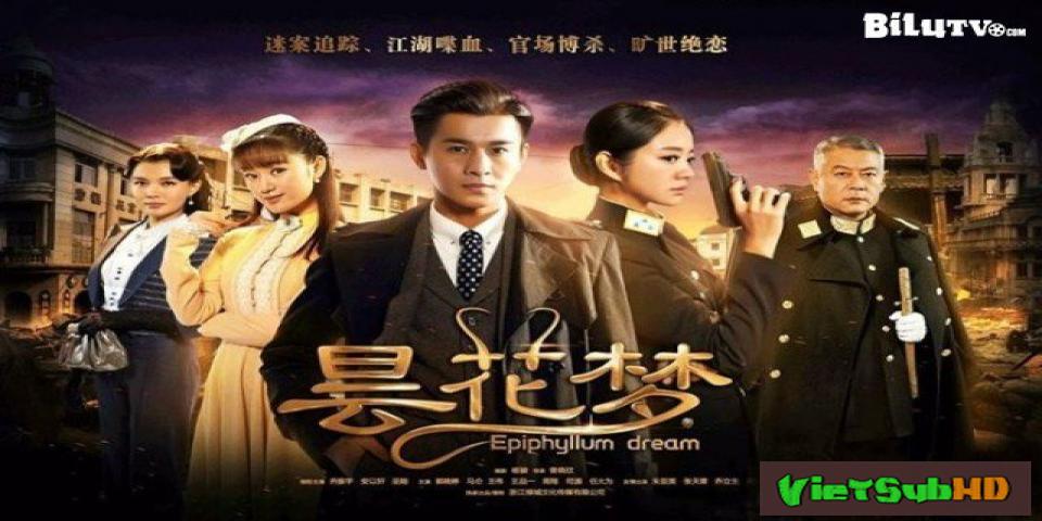 Phim Đàm Hoa Mộng Hoàn Tất (43/43) VietSub HD | Epiphyllum Dream 2016