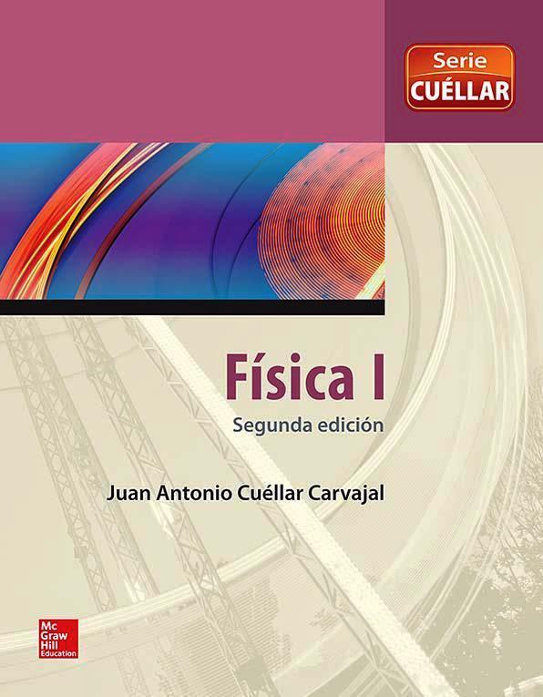 Física I, 2da Edición – Juan Antonio Cuéllar Carvajal