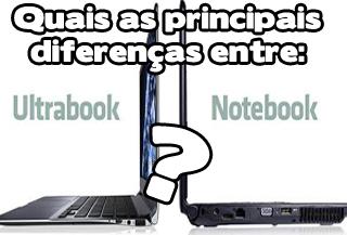 quais as diferenças entre notebook e ultrabook