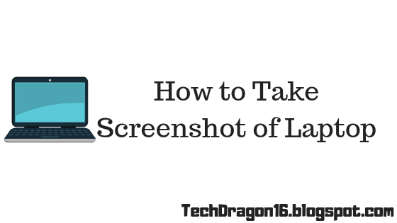 How to Take a Screenshot of Laptop