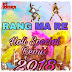 RANG MA RE | 2018 REMIX DJ KANTA