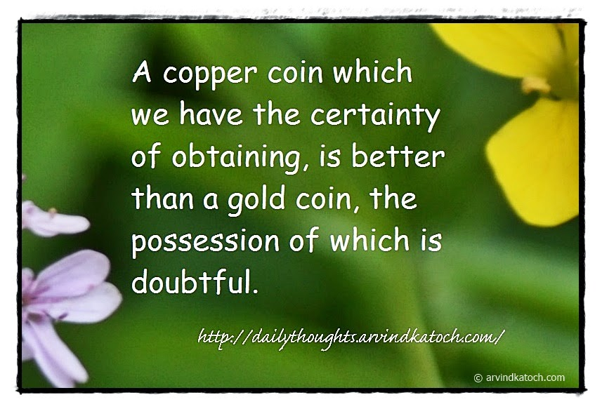 Copper Coin, Gold, possession, certainty, Daily thought, Quote