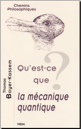 Livre : Qu'est-ce que la mécanique quantique? de Thomas Boyer-Kassem PDF