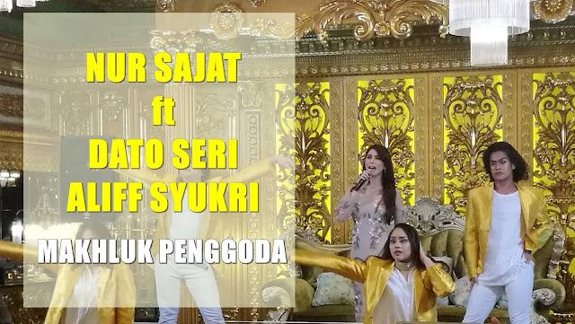 Makhluk Penggoda, Nur Sajat ft Dato Seri Aliff Syukri