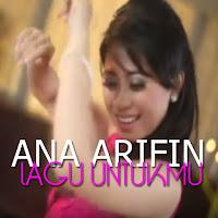 Lirik Lagu Ana Arifin Lagu Untukmu