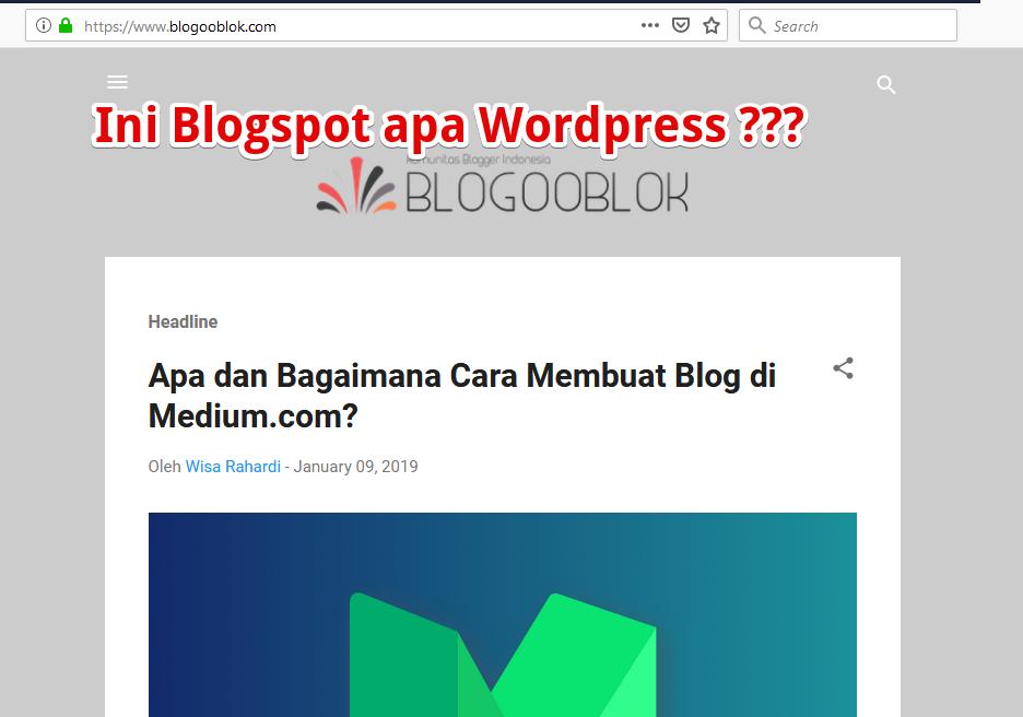 Langkah Mudah Mengenali Blog Dari Platform Blogspot Apa Wordpress