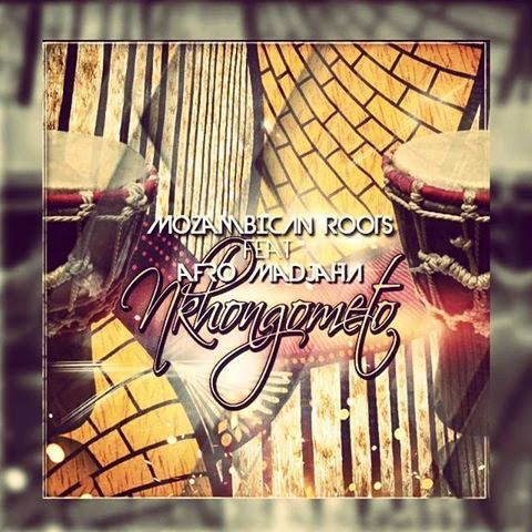 Mozambican Roots ft Afro Madjaha - Nkhongometo (Original Mix) [Exclusivo]
