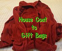 https://joysjotsshots.blogspot.com/2017/11/upcycled-house-coat-to-gift-bags.html