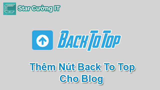 Thêm Nút Back To Top Cho Blogspot Tuyệt Đẹp