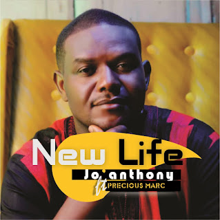 New Life- Joanthony ft Marc Precious - Praize Music