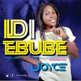 MUSIC: Joyce - Idi Ebube || @joyce_nma