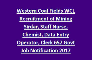 Western Coal Fields WCL Recruitment of Mining Sirdar, Staff Nurse, Chemist, Data Entry Operator, Clerk 657 Govt Job Notification 2017