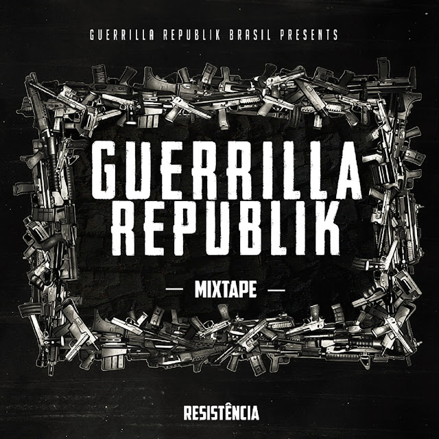 Guerrilla Republik Brasil - Resistência 2018