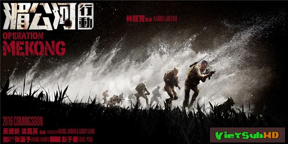 Phim Điệp Vụ Tam Giác Vàng VietSub HD | Operation Mekong 2016